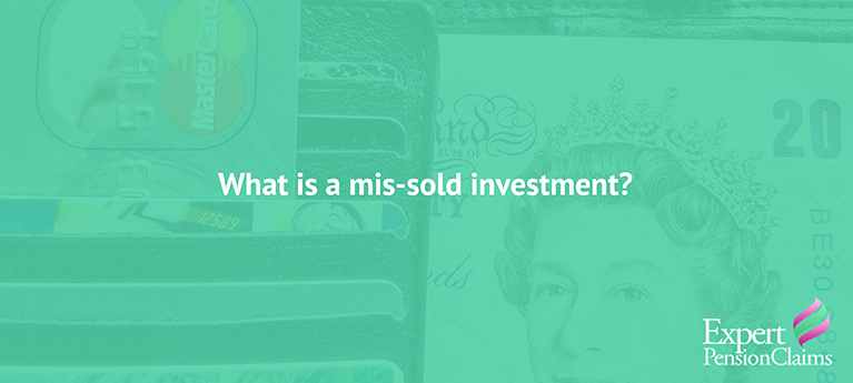 What is a mis-sold investment?