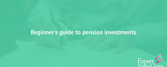 A beginner's guide to pension investments