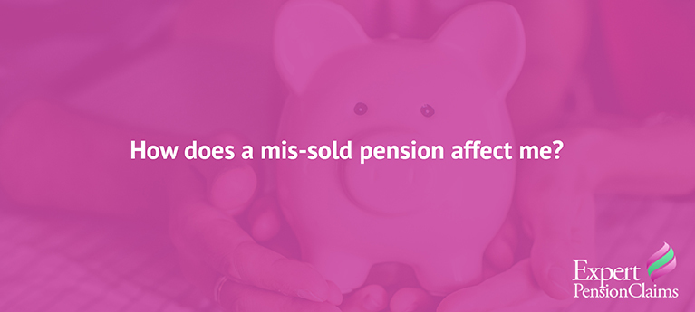 How does a mis-sold pension affect me?