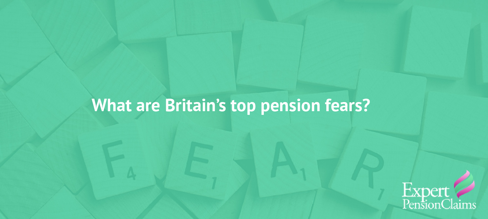 Britain's top pension fears are not what you might think