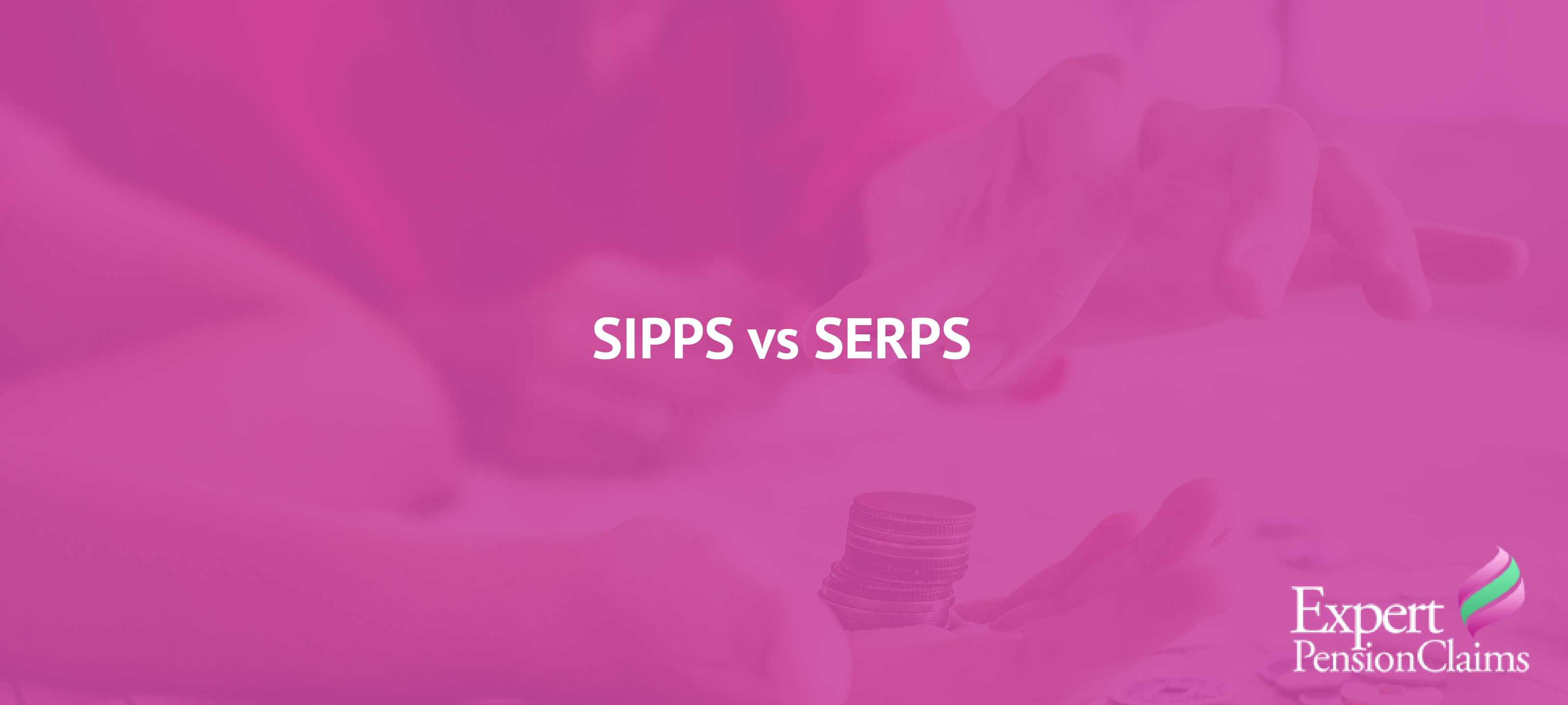 SIPPs vs SERPS: What's the difference?