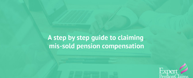 A step by step guide to claiming mis-sold pension compensation