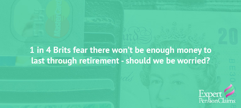 1 in 4 Brits fear there won't be enough money to last through retirement – should we be worried?