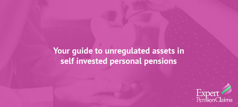 Your Guide to Unregulated Assets in SIPP Pensions