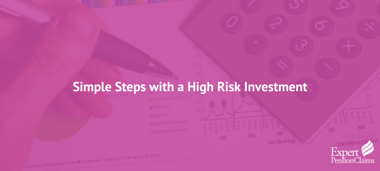 Simple Steps with a High Risk Investment