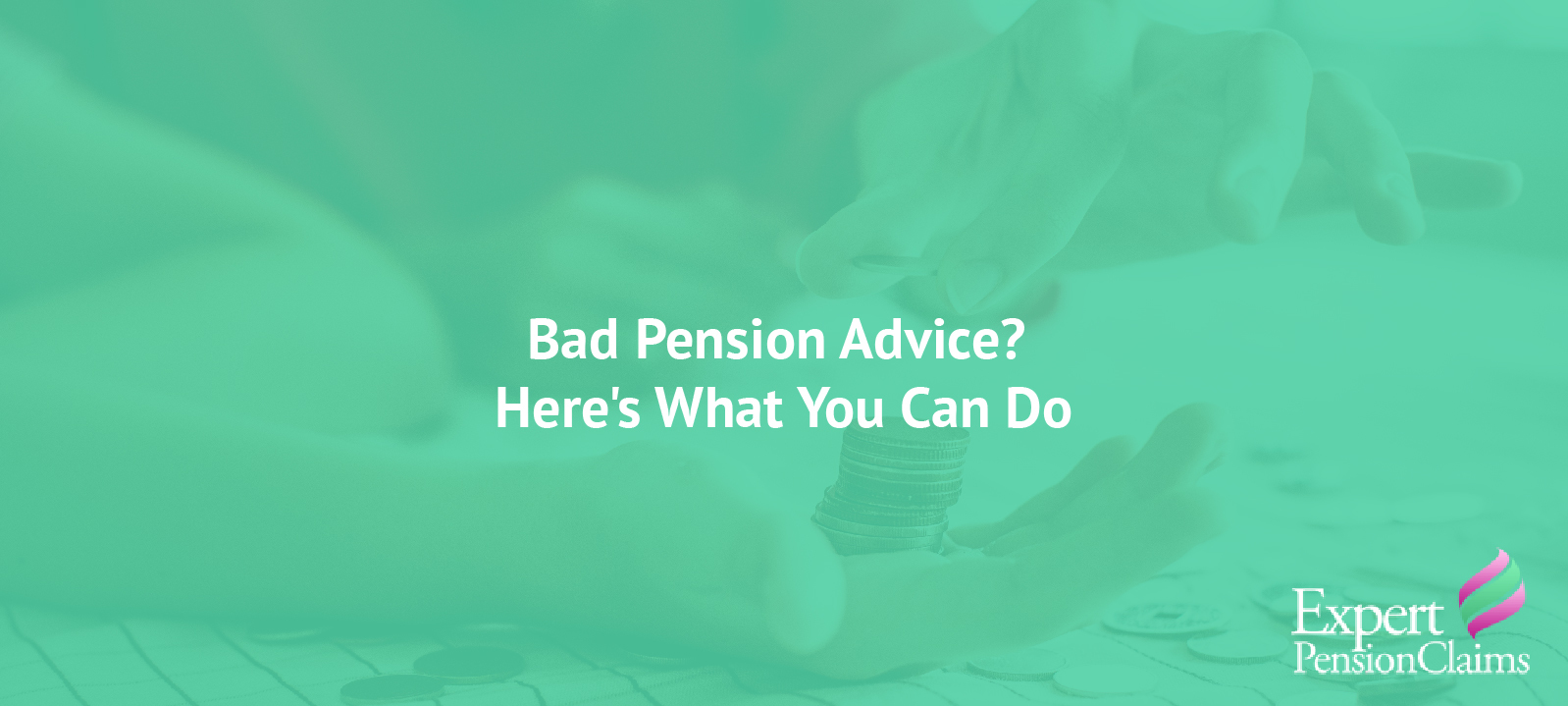 Bad pension advice? Here's what you can do