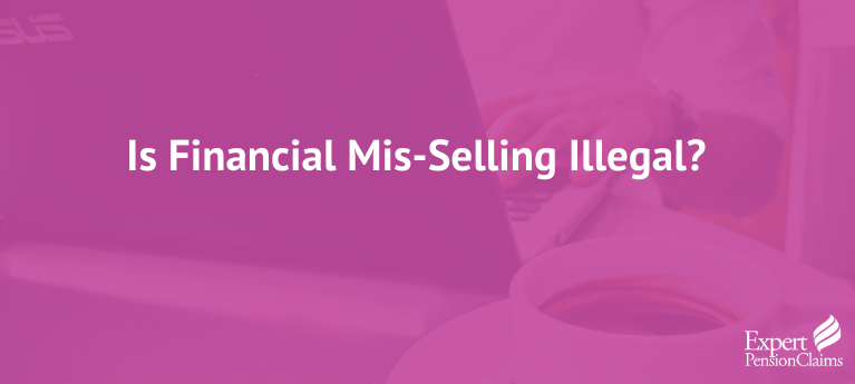 Is Financial Mis-Selling Illegal?