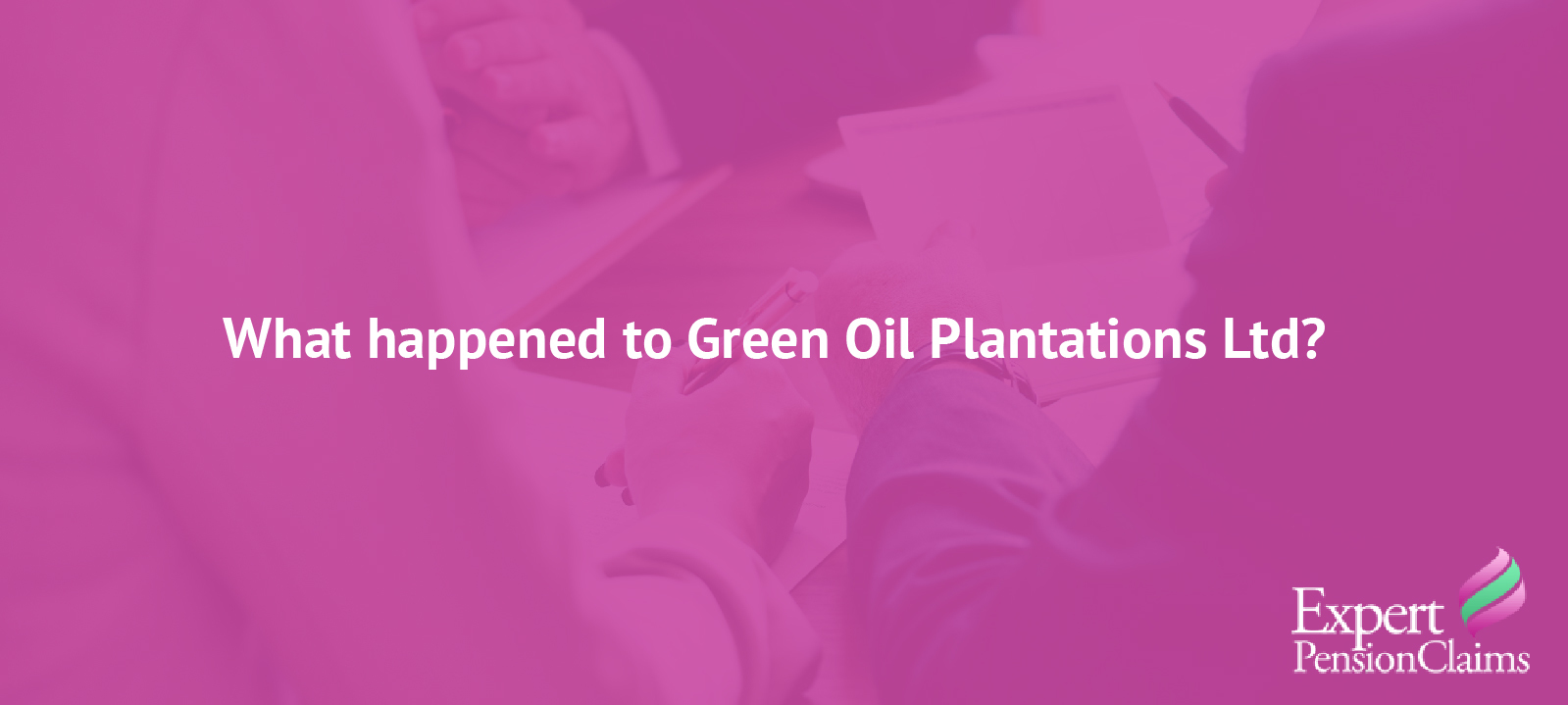 What happened to Green Oil Plantations Ltd?