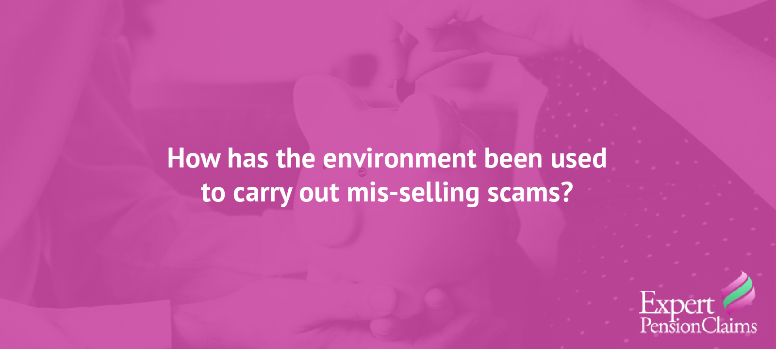 How has the environment has been used as part of mis-selling scams?