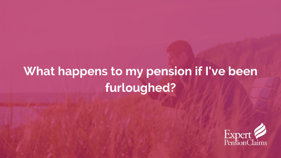 What happens to my pension if I've been furloughed?