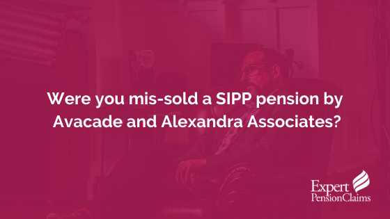 Were you mis-sold a SIPP pension by Avacade and Alexandra Associates?