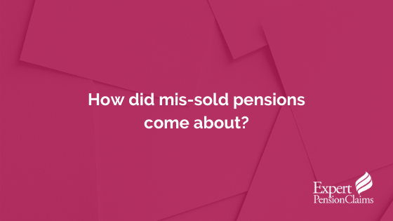 How did mis-sold pensions come about?