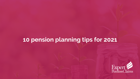 10 pension planning tips for 2021