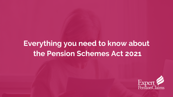 Everything you need to know about the Pension Schemes Act 2021