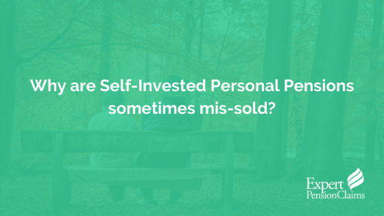 Why are Self-Invested Personal Pensions sometimes mis-sold?