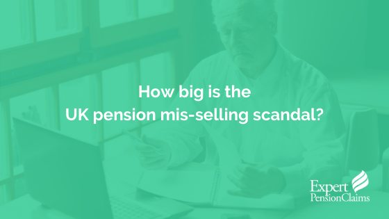 How big is the UK pension mis-selling scandal?